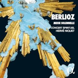 Messe solennelle by Berlioz ;   Le Concert Spirituel ,   Hervé Niquet