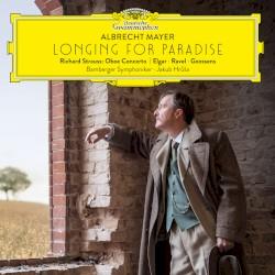 Longing for Paradise by Richard Strauss ,   Elgar ,   Ravel ,   Goossens ;   Albrecht Mayer ,   Bamberger Symphoniker ,   Jakub Hrůša