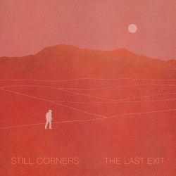 The Last Exit by Still Corners
